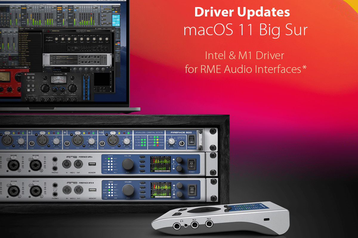 RME - DRIVER FOR MACOS 11 BIG SUR READY FOR DOWNLOAD