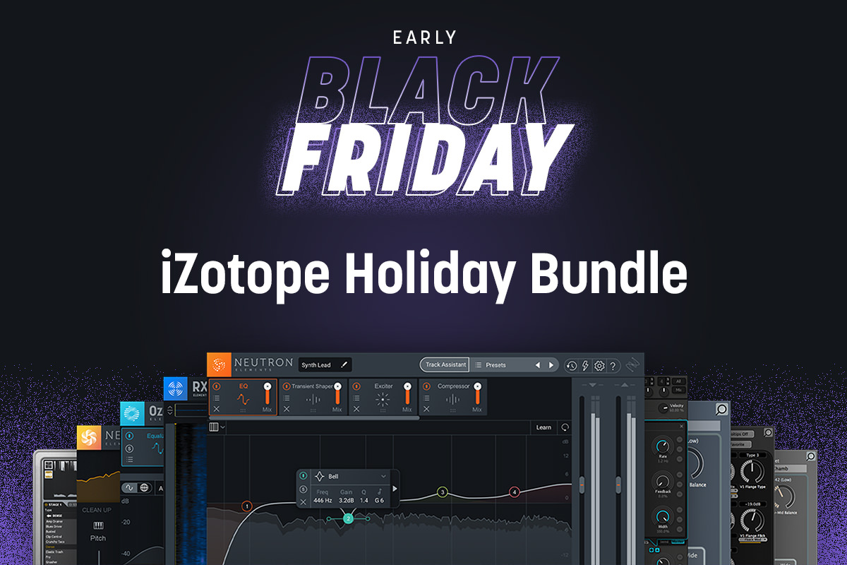 iZotope - Holiday Bundle Early Black Friday